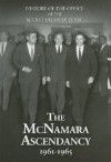 History of the Office of the Secretary of Defense, Volume V: The McNamara Ascendancy, 1961-1965 - Lawrence S. Kaplan, Edward J. Drea, Ronald D. Landa