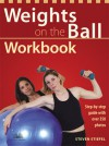 Weights on the Ball Workbook: Step-by-Step Guide with Over 350 Photos - Steve Stiefel