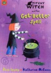 Titchy Witch And The Get Better Spell - Rose Impey