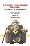The Oldest Living Member Tells All - Tom Grundner