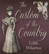 The Custom of the Country - Edith Wharton, Grace Conlin