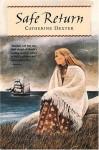 Safe Return - Catherine Dexter