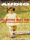 As Nature Made Him: The Boy Who Was Raised as a Girl (Audio) - John Colapinto, Howard McGillin