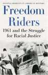 Freedom Riders: 1961 and the Struggle for Racial Justice (Pivotal Moments in American History) - Raymond Arsenault