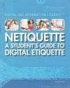 Netiquette: A Student's Guide to Digital Etiquette - Kathy Furgang