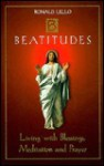 The Beatitudes: Living with Blessings, Meditation and Prayer - Ronald Lello, Eric Robson