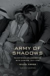 Army of Shadows: Palestinian Collaboration with Zionism, 1917 1948 - Hillel Cohen