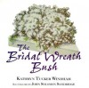 The Bridal Wreath Bush - Kathryn Tucker Windham