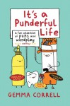 It's a Punderful Life: A Fun Collection of Puns and Wordplay - Gemma Correll