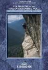 Via Ferratas of the Italian Dolomites: Vol 2: Southern Dolomites, Brenta and Lake Garda Area - Graham Fletcher, John Smith
