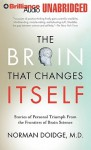 The Brain That Changes Itself: Stories of Personal Triumph from the Frontiers of Brain Science - Norman Doidge, Jim Bond