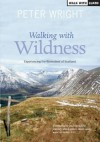 Walking with Wildness: Experiencing the Watershed of Scotland - Peter Wright