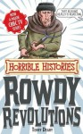 Horrible Histories Special: Rowdy Revolutions - Terry Deary
