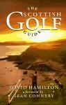The Scottish Golf Guide - David Hamilton