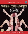 Wise Children - Angela Carter, Eileen Atkins
