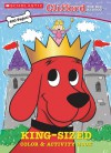 Clifford: King-Sized Color & Activity Book - Gene Hult, Apple Jordan, Guy Davis, Gene Hult