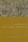 Sources of East Asian Tradition, Volume 1: Premodern Asia - William Theodore de Bary