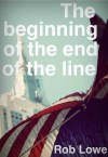 The Beginning of the End of the Line - Rob Lowe