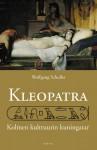 Kleopatra - kolmen kulttuurin kuningatar - Wolfgang Schuller, Ilona Nykyri