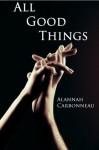 All Good Things (Book One) - Alannah Carbonneau