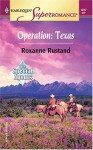 Operation: Texas - Roxanne Rustand