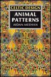 Celtic Design: Animal Patterns - Aidan Meehan