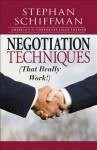 Negotiation Techniques (That Really Work!) - Stephan Schiffman