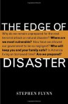 The Edge of Disaster: Rebuilding a Resilient Nation - Stephen Flynn