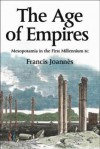 The Age of Empires: Mesopotamia in the First Millennium BC - Francis Joannes, Antonia Nevill