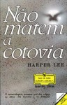 Não Matem a Cotovia - Harper Lee Lee