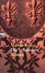 Die Schamanin - Marcia Rose
