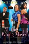 All the Wrong Moves - Nikki Carter