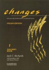 Changes 1 Teacher's Book Italian Edition: English for International Communication - Jack C. Richards, Jonathan Hull, Susan Proctor, Gabriela Bruner