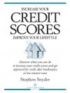 Increase Your Credit Scores-Improve Your Lifestyle - Stephen Snyder
