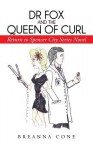 Dr Fox and the Queen of Curl: Return to Spencer City Series Novel - Breanna Cone
