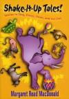 Shake-It-Up Tales! - Margaret Read MacDonald