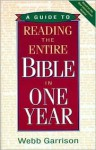 A Guide to Reading the Entire Bible in One Year - Webb Garrison