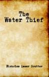 The Water Thief - Nicholas Lamar Soutter