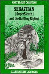 Sebastian (Super Sleuth) and the Baffling Bigfoot - Mary Blount Christian, Lisa McCue