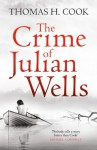 The Crime of Julian Wells - Thomas H. Cook