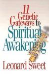 11 Genetic Gateways to Spiritual Awakening - Leonard Sweet