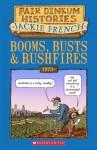 Booms, Busts and Bushfires, 1973- - Jackie French, Peter Sheehan