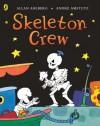 Skeleton Crew. Allan Ahlberg, Andr Amstutz - Allan Ahlberg, André Amstutz