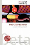 One Crazy Summer - Lambert M. Surhone, Mariam T. Tennoe, Susan F. Henssonow