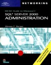 MCSE Guide to Microsoft SQL Server 2000 Administration [With 2 CDROMs] - Mathew Raftree