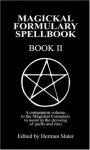 A Magickal Formulary Spellbook Companion: Book II - Herman Slater