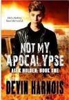 Not My Apocalypse - Devin Harnois