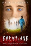 Dreamland: A Ghost Story - Nick Clausen