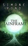 The Mainframe (The New Agenda Series Book 2) - Simone Pond