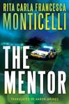 The Mentor - Aaron Maines, Rita Carla Francesca Monticelli